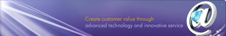 Create Customer Value Through Advanced Technology and Innovative Service